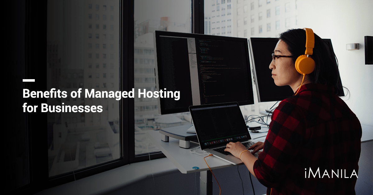 Benefits of Managed Hosting for Businesses - iManila | Web Development Philippines | Digital Marketing Agency