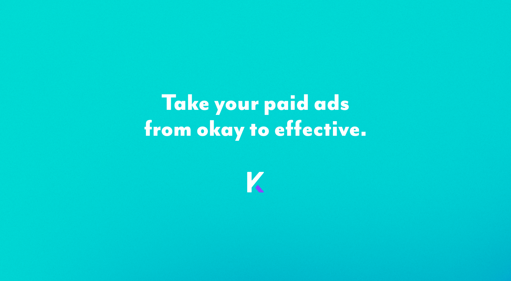 How to Take Your Paid Ads From OK to Effective | Kicks Digital Marketing