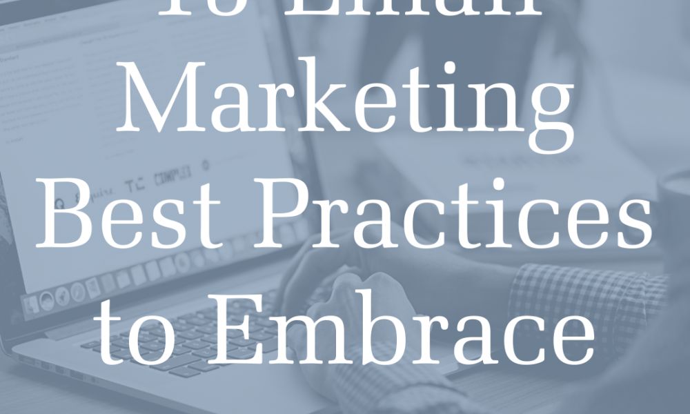 13 Email Marketing Best Practices to Embrace