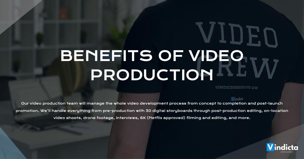 Benefits Of Video Production - VINDICTA Digital Marketing Agency
